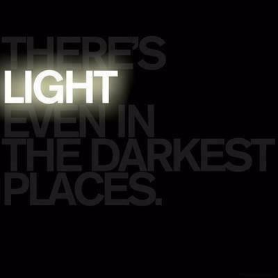 There's a light even in the darkest place..