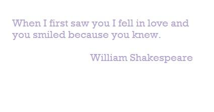 When I first saw you I fell in Love and you smiled because you knew.