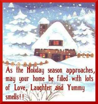 As the holiday season approaches, may your home be filled with lots of love, laughter and yummy smells!!