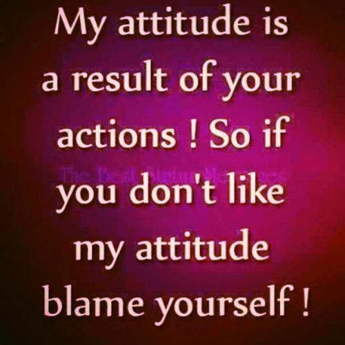 My Attitude Quotes Quotesgram 26 Quotes