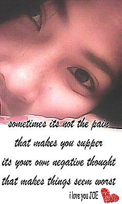 sometimes its not the pain that makes you supper, its your own negative thoughts  that makes things seem worst.