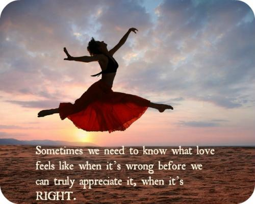 Sometimes You Have To Love The Wrong Person To Find The Right Person