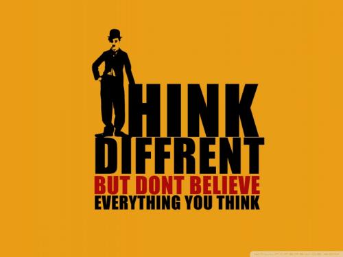 Think different but don't believe everything you think.