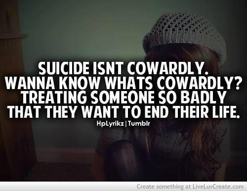 Suicide isnt cowardly  Quotes About Suicide Of A Friend