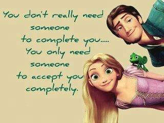 You don't really  need someone to complete you, you only need someone to accept you completely..<3