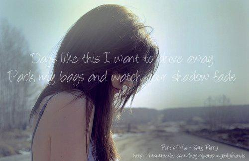 Days like this I want to drive away