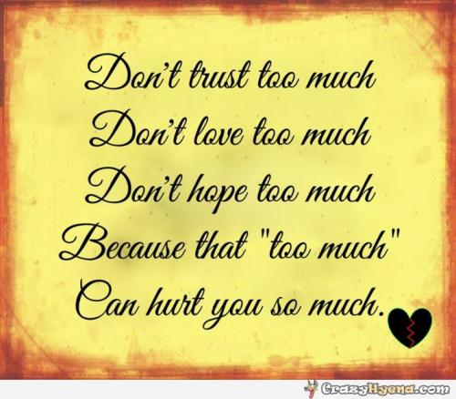 Everything You Make Too Much Can Hurt You So Much