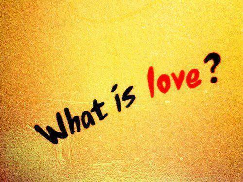 WHAT IS LOVE ACCORDING TO YOU....??