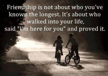 Friendship is not about who you've known for the longest...It's about who walked into your life and said i am here for you and proved it.. @_@