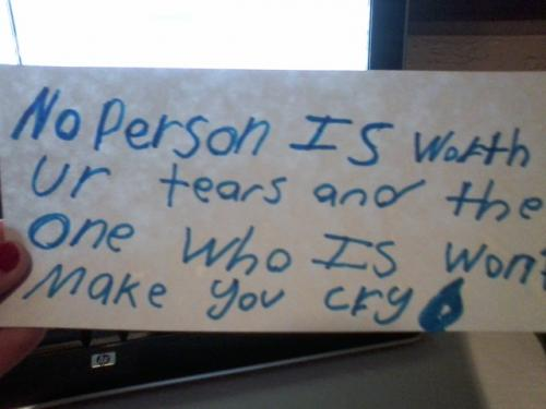 No person is worth ur tears and the one who is wont make you cry
