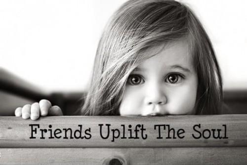 Friends uplift the soul <3