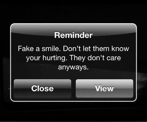 Fake A Smile, Dont Let Them Know Your Hurting, They Dont