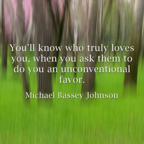 You'll know who truly loves you when you ask them to do you an unconventional favour.