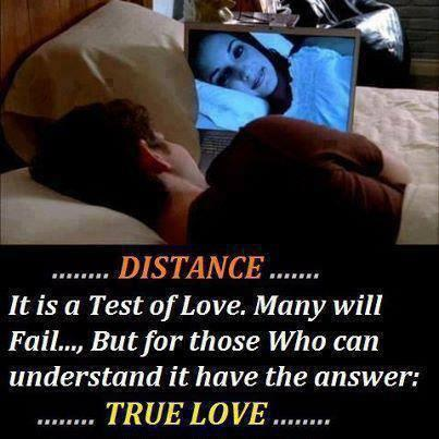 DISTANCE ...... it is a test of love.Many will fail ...