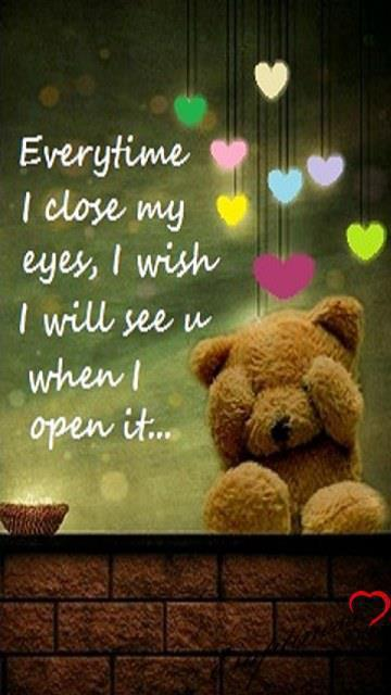 Everytime I close my eyes, I wish I will see you when I open it...