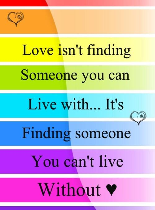 Love Is Finding Someone You Can't Live Without