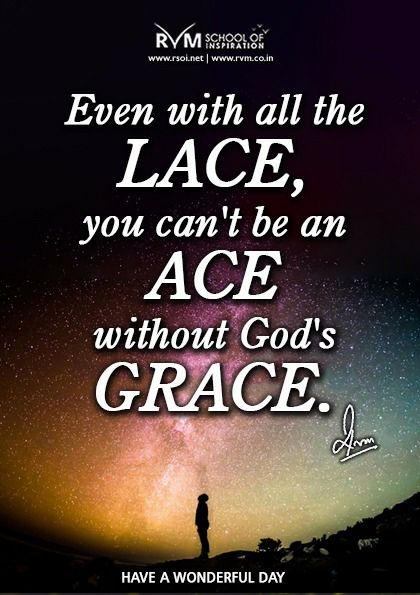 Even with all the Lace, you can't be an Ace without God's grace.