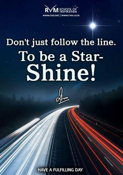 Don't just follow the line. To be a Star - Shine!