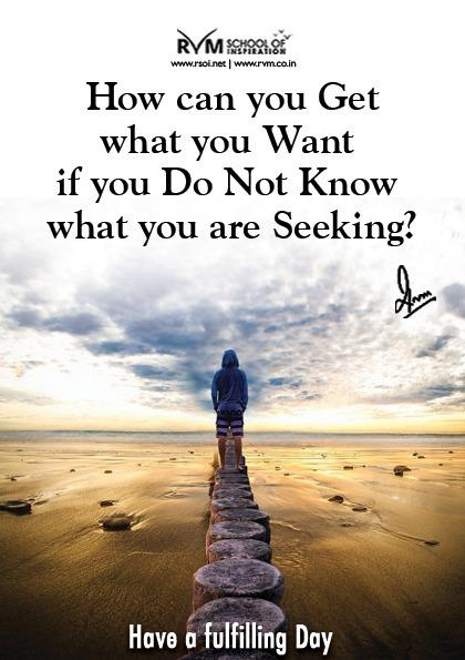 How can you Get what you Want if you Do Not Know what you are Seeking?
