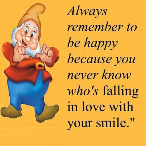 Always remember to be happy because you never know who's falling in love with your smile...