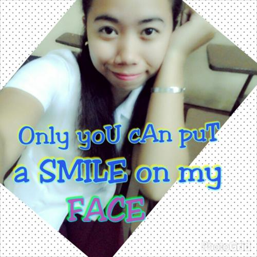 Only you can put a SMILE on my FACE.. :)