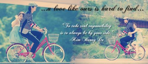 A love like ours is hard to find. To take real responsibility is to be always by your side. - Kim Boong Do