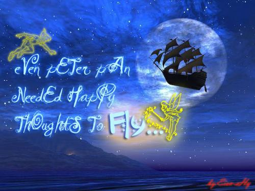 Even Peter Pan needed happy thoughts to fly...