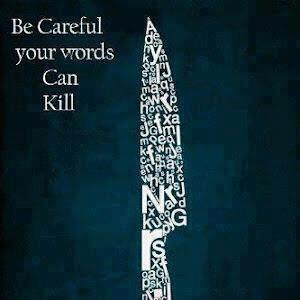 Be Careful Your Words Can Kill.