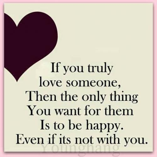 if you truly love someone make them happy unknown quotes added by ...