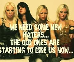 'we need some new haters,, the old ones are starting to like us now'