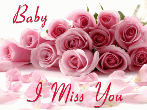 You may be out of my sight¦  but never out of my mind¦  I Miss You!