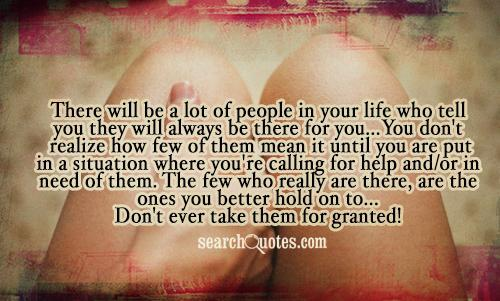 There will be a lot of people in your life who tell you they will