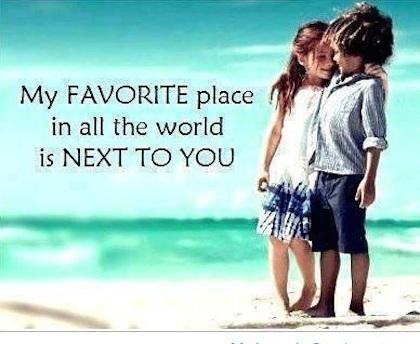My favorite place in all the world is NEXT TO YOU!!