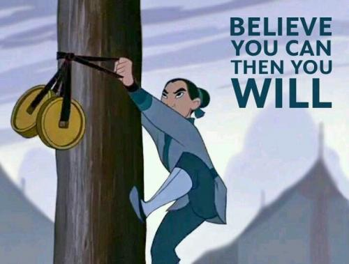 Believe you can and you WILL!