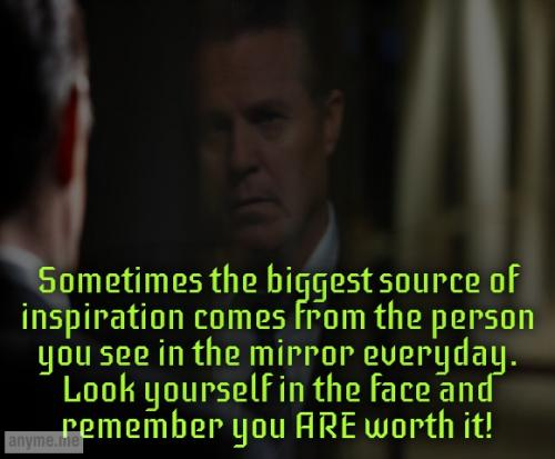 Sometimes the biggest source of inspiration comes from the person you see in the mirror everyday. Look yourself in the face and remember you ARE worth it!