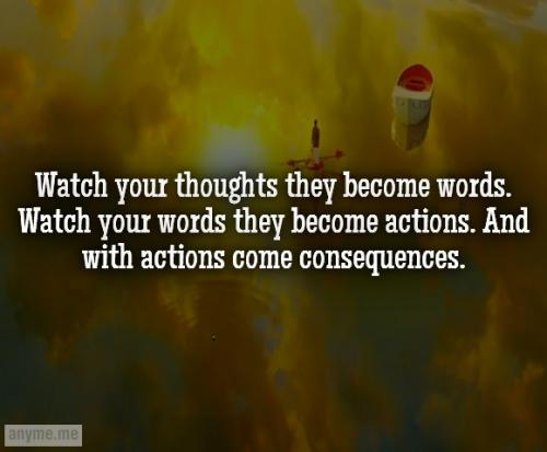 Your Words Mean Nothing When Your Actions Are Opposite The: Watch Your Thoughts They Become Words. Watch Your Words