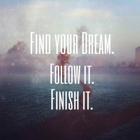 Find your dream.
