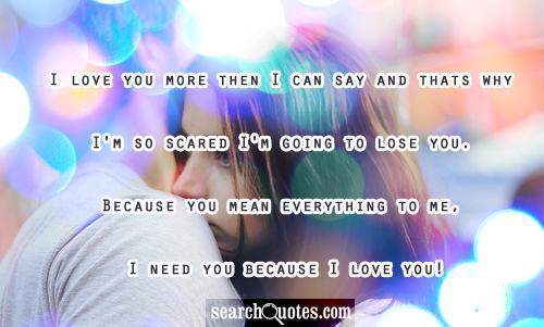 Quotes Saying i Love You More Than Anything i Love You More Then i Can Say