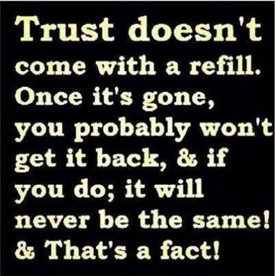 Truth doesn't come with a refill. Once its gone, you probably won't get it back, and if you do; it will never be the same! And thats a fact!