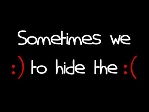 ~Sometimes we smile to hide the pain