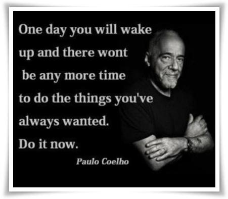 One day you will wake up and there wont be any more time to do the things you've always wanted. Do it now.