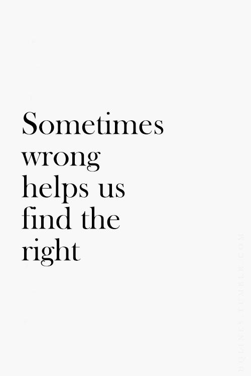 sometimes wrong help us find the right.