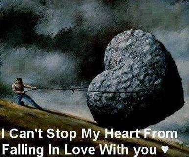 I can't stop my heart from falling in love with you.
