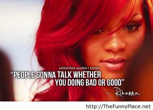 People Gonna Talk Whether You You Doing Good Or Bad