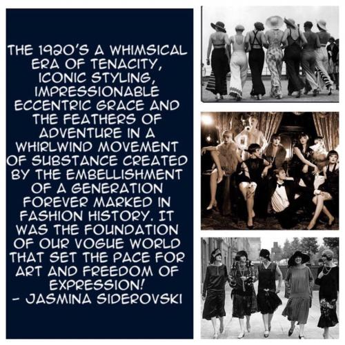 The 1920's a whimsical era of tenacity, iconic styling, impressionable eccentric grace and the feathers of adventure in a whirlwind movement of substance created by the embellishment of a generation forever marked in fashion history.  It was the foundation of our vogue world that set the pace for art and freedom of expression!