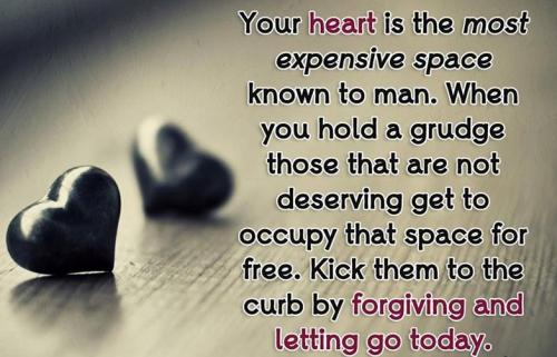 Don't hold the Grudge, let it go and Free your Heart :)
