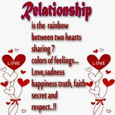 Relationship is the rainbow between two hearts sharing seven colors of feelings, love, sadness, happiness, truth, faith, secret and respect.