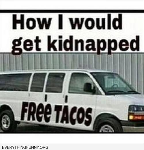 How I would get kidnapped...