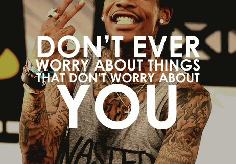 don't ever about things that don't worry about you. so simple.