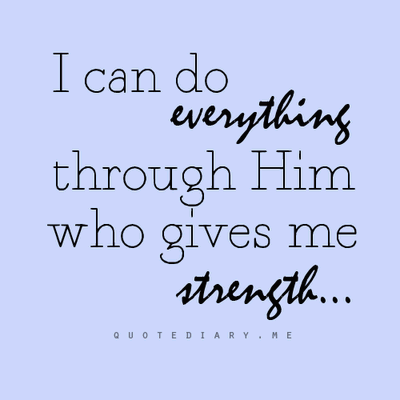I can do everything through him who gives me strength..